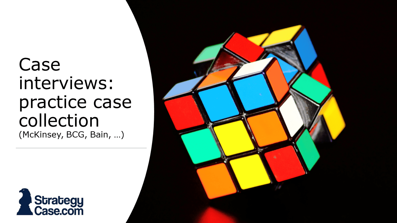 case interview examples from consulting firms such as mckinsey, bcg or bain